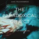 The Paradoxical Object - Video Film Sculpture